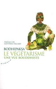 Le végétarisme- Une vue bouddhiste -  Bodhipaksa |