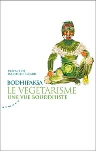 Bodhipaksa - Le végétarisme - Une vue bouddhiste.