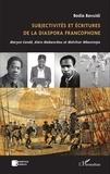 Bodia Bavuidi - Subjectivités et écritures de la diaspora francophone - Maryse Condé, Alain Mabanckou et Melchior Mbonimpa.