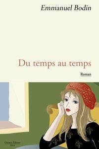 Bodin Emmanuel - Du temps au temps.