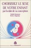 Bodo-J Baginski et Shalila Sharamon - Choisissez le sexe de votre enfant par la date de sa conception.