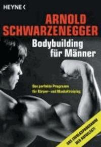 Bodybuilding für Männer - Das perfekte Programm für Körper- und Muskeltraining.