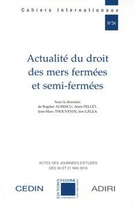 Bogdan Aurescu et Alain Pellet - Actualité du droit des mers fermées et semi-fermées.
