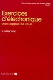 Bogdan Grabowski - Exercices d'électronique - Avec rappels de cours.
