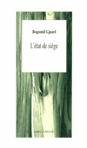 Bogomil Gjuzel - L'état de siège.