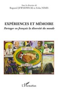 Bogumil Jewsiewicki et Erika Nimis - Expériences et mémoire - Partager en français la diversité du monde.