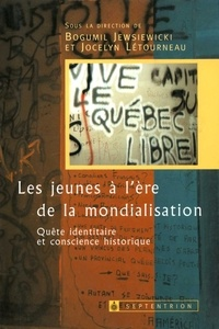 Bogumil Jewsiewicki - Les jeunes à l'ère de la mondialisation - Quête indentitaire et conscience historique.