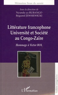 Bogumil Jewsiewicki et Nyunda ya Rubango - Littérature francophone, Université et société au Congo-Zaïre - Hommage à Victor Bol.