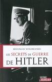 Boguslaw Woloszanski - Les secrets de guerre de Hitler.