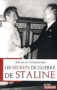 Boguslaw Woloszanski - Les secrets de guerre de Staline.
