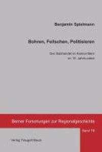 Bohren, Feilschen, Politisieren - Der Salzhandel im Kanton Bern im 19. Jahrhundert.