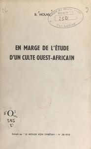Bohumil Holas - En marge de l'étude d'un culte ouest-africain.