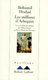 Bohumil Hrabal - Les millions d'Arlequin.