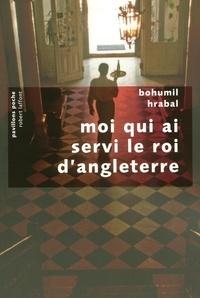 Bohumil Hrabal - Moi qui ai servi le roi d'angleterre.