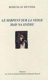 Bohuslav Reynek - Le serpent sur la neige - Edition bilingue français-tchèque.