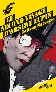 Boileau-Narcejac - Le second visage d'Arsene Lupin.