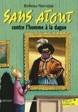Boileau-Narcejac - Sans Atout contre l'homme à la dague.