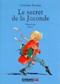 Boiry et Catherine Ternaux - Le secret de la Joconde.