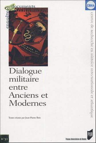 Jean-Pierre Bois et  BOIS - Dialogue militaire entre anciens et modernes.