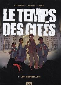 Boisserie et  Ploquin - Le temps des cités Tome 1 : Les mirabelles.