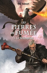 Boisset et Éric Boisset - Les Pierres de fumée T3, La Rédemption.