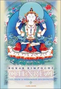 Bokar Rimpoché - Chènrézi - Clés pour la méditation des divinités.