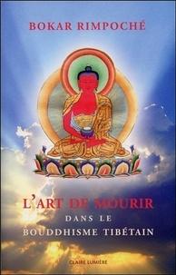 Bokar Rimpoché - L'art de mourir dans le bouddhisme tibétain.