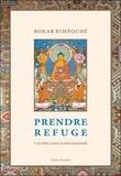 Bokar Rimpoché - Prendre refuge - L'entrée dans le bouddhisme.