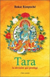 Bokar Rimpoché - Tara - La divinité qui protège.