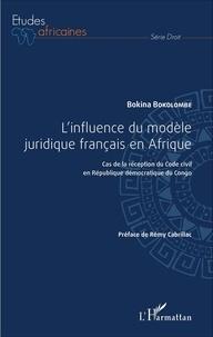 Bokina Bokolombe - L'influence du modèle juridique français en Afrique - Cas de la réception du Code civil en République démocratique du Congo.