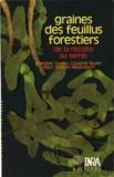 Boleslaw Suszka et Claudine Muller - Graines de feuillus forestiers - De la récolte au semis.