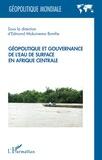Bomfie edmond Mokuinema - Géopolitique et gouvernance de l'eau de surface en Afrique centrale.