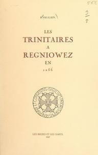 Bonaventure Fieullien - Les Trinitaires à Regniowez en 1256.
