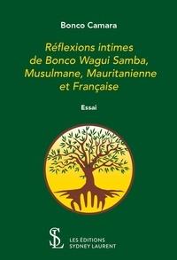Livres téléchargeables gratuitement pour ipad 2 Réflexions intimes de Bonco Wagui Samba, musulmane, mauritanienne et française