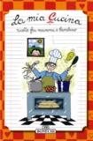 Bonechi - La Mia Cucina - Ricette fra mamma e bambino.