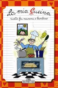 La Mia Cucina - Ricette fra mamma e bambino.pdf