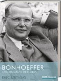 Bonhoeffer - Eine Biografie in Bildern.