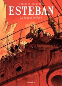Bonhomme - Esteban Tome 5 : Le sang et la glace.