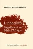 Boniface Mongo Mboussa - L'indocilité - Supplément au Désir d'Afrique.
