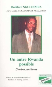 Boniface Ngulinzira - Un autre rwanda possible - combat posthume.