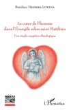Boniface Nkomba Lukena - Le coeur de l'homme dans l'Evangile selon saint Matthieu - Une étude exégético-théologique.