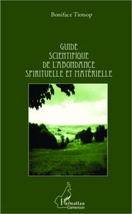 Boniface Tiotsop - Guide scientifique de l'abondance spirituelle et matérielle.