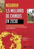 Bonjean et Delphine Boinet - Nourrir 1,5 milliard de chinois en 2030 - Les agricultures de Chine.