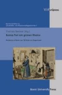 Bonna Perl am grünen Rheine - Studieren in Bonn von 1818 bis zur Gegenwart.
