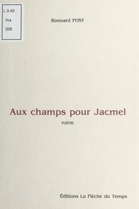 Bonnard Posy - Aux champs pour Jacmel - Poème.