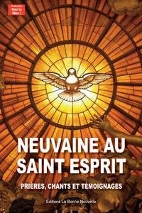 Bonne nouvelle - Neuvaine au Saint-Esprit - Prières, chants et témoignages.
