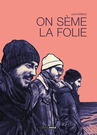 Bonneau - On seme la folie.