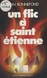 Bonnefond - Un Flic à Saint-Étienne.