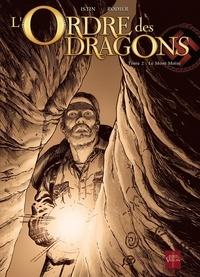 Bonneti+rodier - L' Ordre Des Dragons 2 : L'Ordre des dragons T02 - Edition NB - Le Mont Moïse.