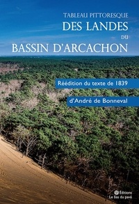 Bonneval andre De - Tableau pittoresque des landes du bassin d'arcachon.